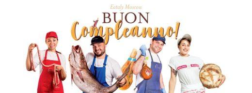 В честь дня рождения EATALY Moscow угостит лучшими итальянскими блюдами